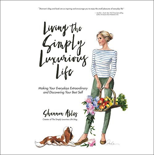 Living the Simply Luxurious Life Audiobook By Shannon Ables cover art