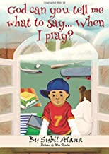 God can you tell me what to say... when I pray?