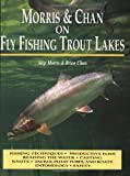 Morris & Chan: Fly Fishing Trout Lakes