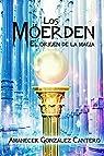 Los Möerden. El Origen de la Magia. par González Cantero