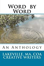 Word by Word: An Anthology of short Stories and Poems by the Lakeville, MA. COA Creativie Writing Group (Volume 1)