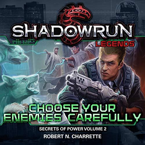 Shadowrun Legends: Choose Your Enemies Carefully Titelbild