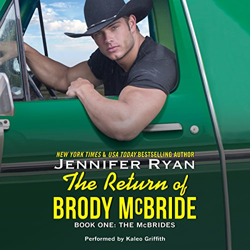 The Return of Brody McBride     The McBrides, Book 1              By:                                                                                                                                 Jennifer Ryan                               Narrated by:                                                                                                                                 Kaleo Griffith                      Length: 10 hrs and 11 mins     216 ratings     Overall 4.4