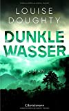 Louise Doughty: Dunkle Wasser