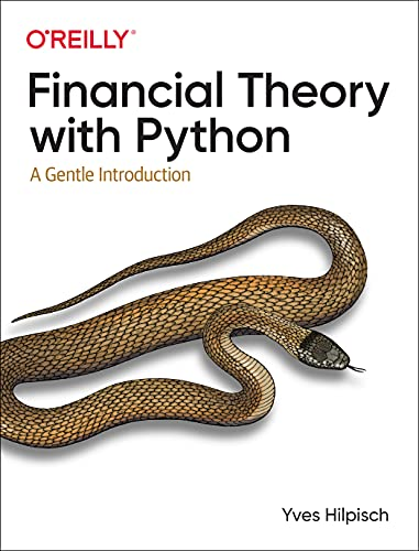 Financial Theory with Python: A Gentle Introduction Front Cover