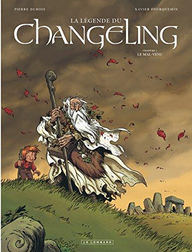 La Légende du Changeling - tome 1 - Le Mal-venu