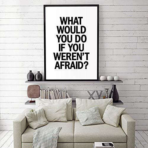 QKQB ¿Qué harías si no tuvieras Miedo? Pintura Impresión en Lienzo Negro Blanco Imágenes Arte de la Pared Sala de Estar Cartel Decoración para el hogar-40x60cmx1 Piezas sin Marco