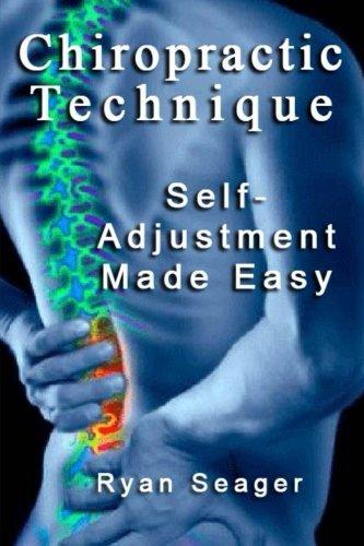 Download Chiropractic Technique: Self Adjustment Made Easy 1492187798