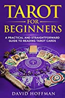 Tarot for Beginners: A Practical and Straightforward Guide to Reading Tarot Cards
