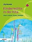Kinderrechte in der Kita: Kinder schützen, fördern, beteiligen