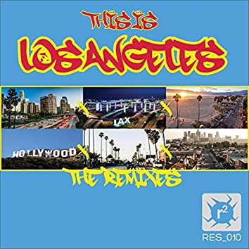 This Is Los Angeles (2006 Remixes)