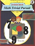 Math Trivial Pursuit: Junior High Level (Math Trivial Pursuit Book/Game Series)