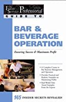 The Food Service Professional Guide to Bar & Beverage Operation: Ensuring Success & Maximum Profit (The Food Service Professional Guide to, 11) (The Food Service Professionals Guide To) by Chris Parry(2003-01-12)