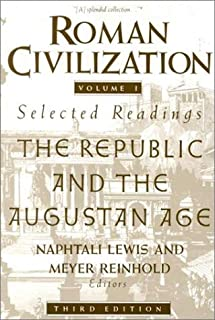 By Naphtali Lewis - Roman Civilization: Volume 1: The Roman Republic and the Principate of Augustus: 3rd (third) Edition