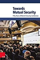 Towards Mutual Security: Fifty Years of Munich Security Conference
