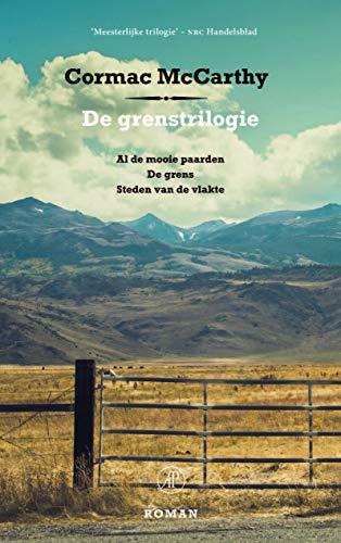 De grenstrilogie: Al de mooie paarden, De grens, Steden van de vlakte