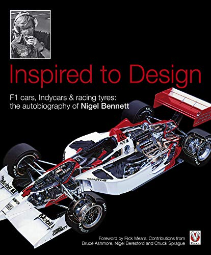 Inspired to Design: F1 cars, Indycars & racing tyres: the autobiography of Nigel Bennett (English Edition)