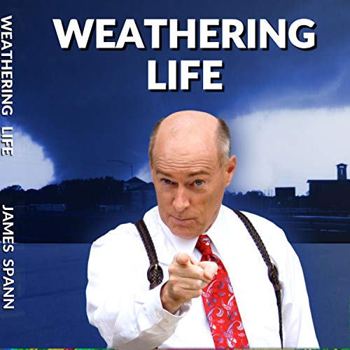 Weathering Life Audiobook By James Spann cover art