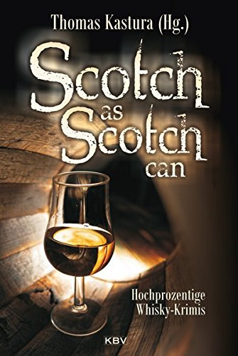 Scotch as Scotch can: Hochprozentige Whisky-Krimis