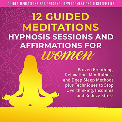12 Guided Meditations, Hypnosis Sessions and Affirmations for Women cover art