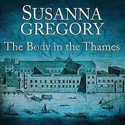 The Body in the Thames Audiobook By Susanna Gregory cover art