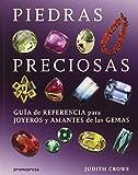 Piedras Preciosas. Guía De Referencia Para Joyeros Y Amantes De Las Gemas