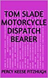 Tom Slade Motorcycle Dispatch Be...