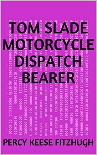 Tom Slade Motorcycle Dispatch Bearer (English Edition)