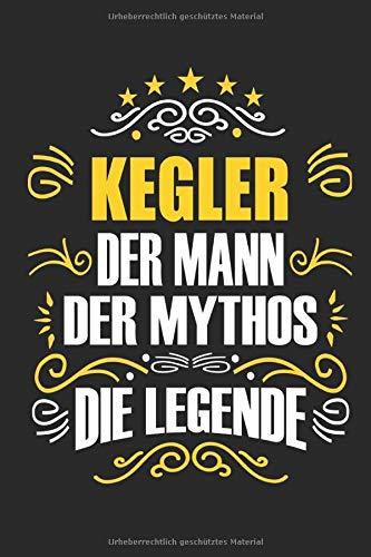 Kegler Der Mann Der Mythos Die Legende: Notizbuch, Geschenk Buch mit 110 linierten Seiten