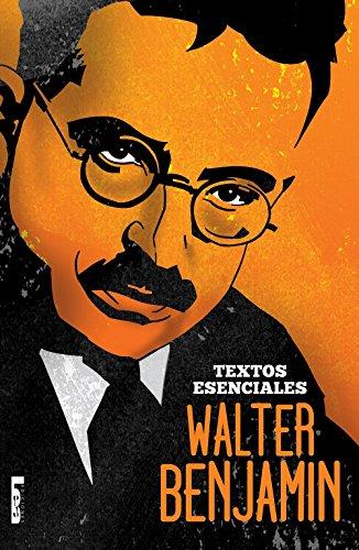 Walter Benjamin - Textos esenciales (Spanish Edition)