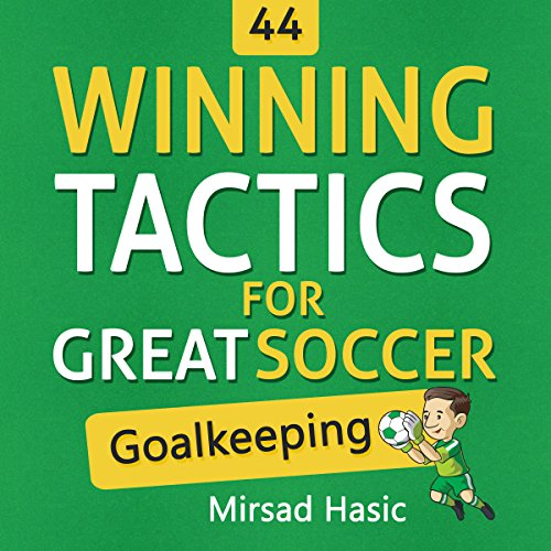 44 Winning Tactics for Great Soccer Goalkeeping audiobook cover art