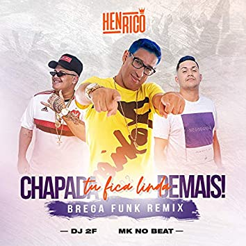 Chapada Tu Fica Linda Demais (Remix)