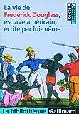 La Vie De Fred Douglas (French Edition) by Frederick Douglass(2006-09-28) - Gallimard - 01/01/2006