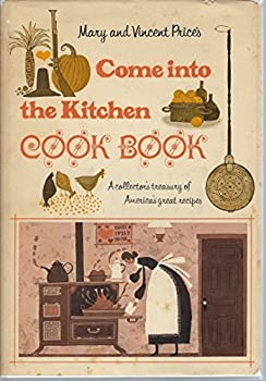 Hardcover Come Into the Kitchen Cook Book:  A Collector's Treasury of America's Great Recipes Book
