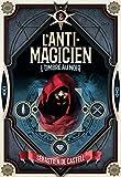L'Anti-Magicien, 2 - L'Ombre au noir