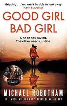 Good Girl, Bad Girl: The year's most heart-stopping psychological thriller (Cyrus Haven 1) by [Michael Robotham]
