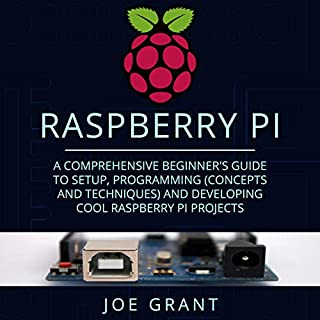 Raspberry Pi: A Comprehensive Beginner's Guide to Setup, Programming (Concepts and Techniques) and Developing Cool Raspberry Pi Projects audiobook cover art