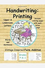 Handwriting: Printing Vintage Inspired Farm Addition Grades P-K-1: Upper, lowercase, words & sentences. Includes coloring page with each letter. Paperback