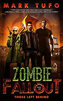 Zombie Fallout 10: Those Left Behind: A Michael Talbot Adventure by [Mark Tufo]
