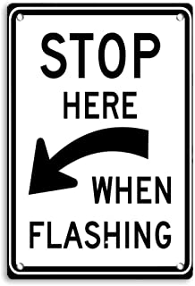 Stop Here When Flashing Sign, Caution Sign, Rust Free Aluminum, Metal Reflective Warning Sign,Weather/Fade Resistant, Easy...