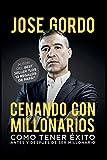 Cenando Con Millonarios: 3 (José Gordo)