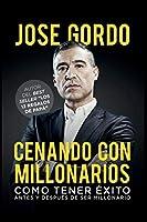 Cenando Con Millonarios (José Gordo)