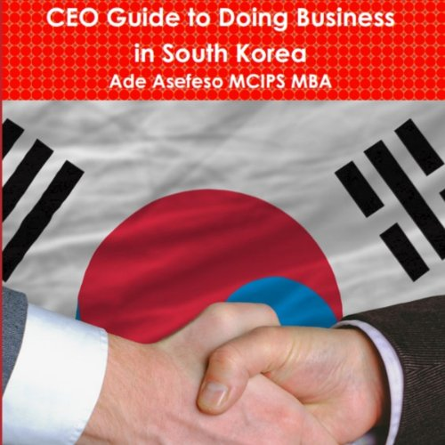 CEO Guide to Doing Business in South Korea audiobook cover art
