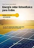 Energía solar fotovoltaica para todos (NUEVAS ENERGÍAS nº 1) (Spanish Edition)