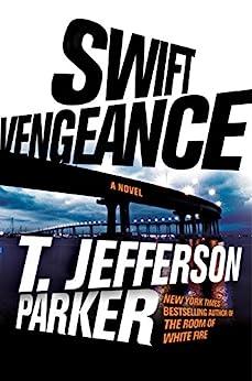 Swift Vengeance (A Roland Ford Novel Book 2) by [T. Jefferson Parker]