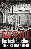 Easter 1916: The Irish Rebellion