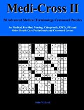 Medi-Cross II: 50 Advanced Medical Terminology Crossword Puzzles for Medical, Pre-Med, Nursing, Chiropractic, EMTs, PTs and Other Health Care Professionals and Crossword Lovers (Volume 2) by John McLeod (2013-04-18)