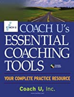 Coach U's Essential Coaching Tools: Your Complete Practice Resource by Inc. Coach U(2005-02-10)