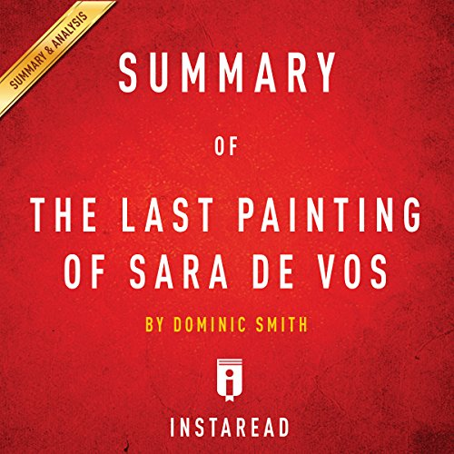 Summary of The Last Painting of Sara de Vos by Dominic Smith | Includes Analysis audiobook cover art