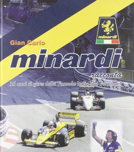 Gian Carlo Minardi racconta. 35 anni di gare: dalla Formula Italia alla Formula 1